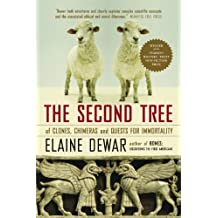 The Second Tree: Of Clones, Chimeras and Quests for Immortality