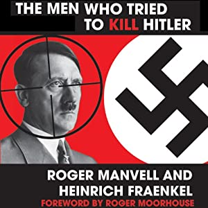 The Men Who Tried to Kill Hitler Audiobook