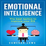 Emotional Intelligence: The Best Tactics to Improve Your EQ | Cameron Laws