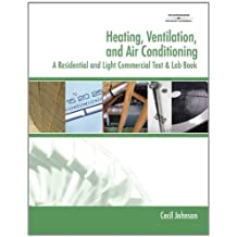 Heating, Ventilation, and Air Conditioning: A Residential and Light Commercial T