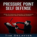 Pressure Point Self Defense: How to Defend Yourself & Eliminate Attackers with Pressure Points | Tim Delavier