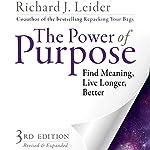 The Power of Purpose: Find Meaning, Live Longer, Better | Richard J. Leider