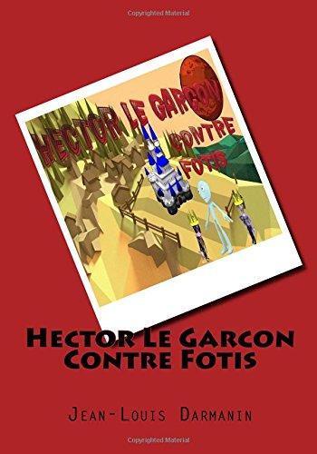 Hector Le Garcon Contre Fotis  [Darmanin, Jean-Louis] (Tapa Blanda)