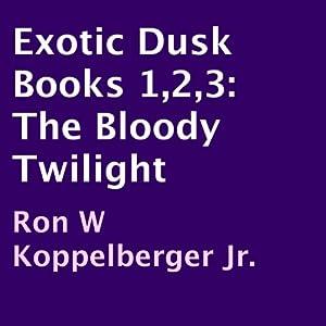 Exotic Dusk Books 1,2,3 Audiobook