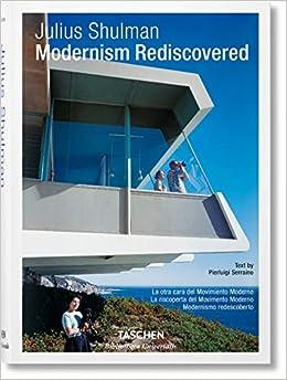 Julius Shulman. La otra cara del Movimiento Moderno (Bibliotheca Universalis)