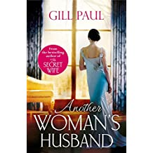 Another Woman's Husband: From the #1 bestselling author of THE SECRET WIFE a story of passion and a scandal that shook the Crown
