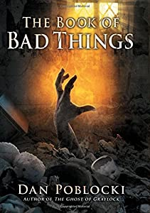 The Book of Bad Things by Dan Poblocki (2014-08-26)