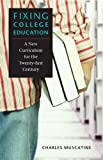 Fixing College Education, Charles Muscatine, 081392815X