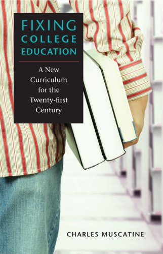 Fixing College Education: A New Curriculum for the Twenty-first Century PDF