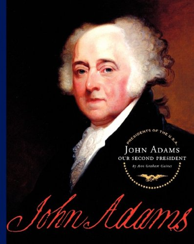 John Adams: Our Second President (Presidents of the U.S.A. (Child's World))