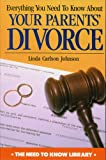 Everything You Need to Know about Your Parent's Divorce, Linda Carlson Johnson, 0823928764