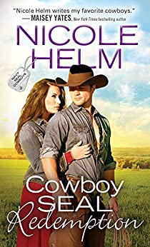 Cowboy SEAL Redemption (Navy SEAL Cowboys Book 2) by [Helm, Nicole]