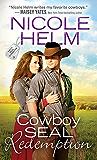 Cowboy SEAL Redemption (Navy SEAL Cowboys Book 2)