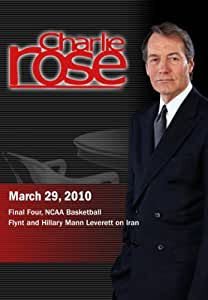 Charlie Rose - Final Four, NCAA Basketball / Flynt and Hillary Mann Leverett  (March 29, 2010)