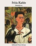 Frida Kahlo. Masterpieces. Englische Ausgabe (Schirmer Visual Library)