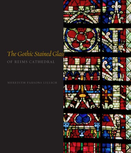 The Gothic Stained Glass of Reims Cathedral by Penn State University Press