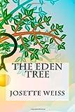 The Eden Tree, Josette Weiss, 1492990272