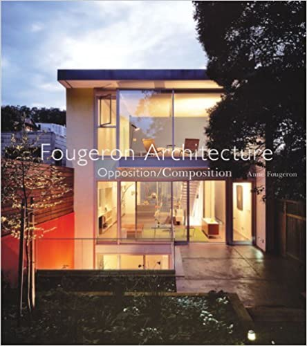 Fougeron Architecture: Opposition/Composition by Anne Fougeron (2011-09-21)