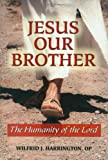 Jesus Our Brother, Wilfrid J. Harrington, 0809146711