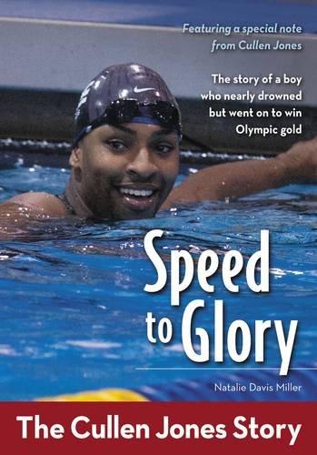 Speed To Glory: The Cullen Jones Story (ZonderKidz Biography)