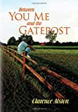 Between You, Me and the Gatepost, Clarence Alston, 1456841033