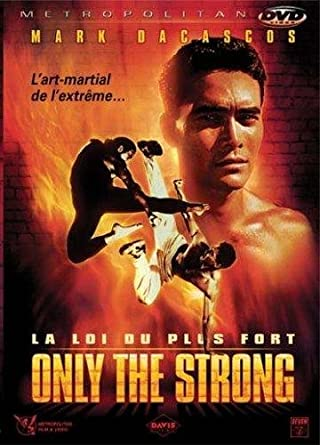 Only the strong, la loi du plus fort