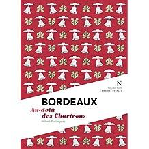Bordeaux : Au-delà des Chartrons: L'Âme des Peuples (French Edition)