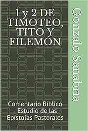 1 y 2 DE TIMOTEO, TITO Y FILEMÓN: Comentario Bíblico