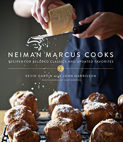 Neiman Marcus Cooks  Recipes For Beloved Classics And Updated Favorites