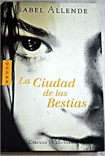 LA CIUDAD DE LAS BESTIAS: Amazon.es: Isabel Allende: Libros
