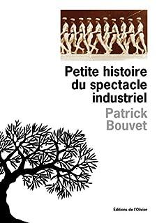 Petite histoire du spectacle industriel, Bouvet, Patrick