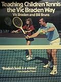 Teaching Children Tennis the Vic Braden Way