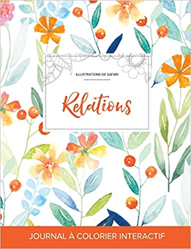 En ligne Journal de Coloration Adulte: Relations (Illustrations de Safari, Floral Printanier) pdf epub