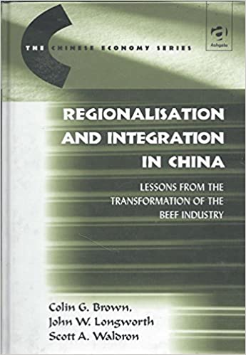 Book Regionalisation and Integration in China: Lessons from the Transformation of the Beef Industry (Chinese Economy)