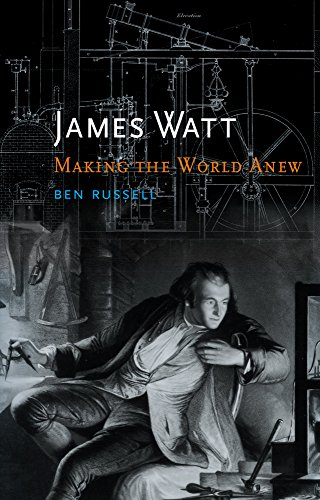 James Watt: Making the World Anew (Critical Lives) Pdf