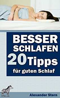 besser schlafen 20 tipps f r guten schlaf german edition ebook alexander stern. Black Bedroom Furniture Sets. Home Design Ideas