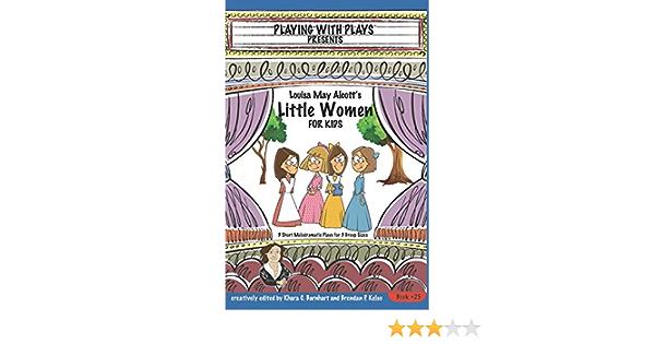 Louisa May Alcotts Little Women for Kids: 3 Short ...