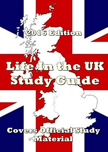 Life in the UK Test 2017 Edition: Covers Official Study Guide