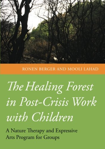 The Healing Forest in Post-Crisis Work with Children: A Nature Therapy and Expressive Arts Program for (Israel Post)