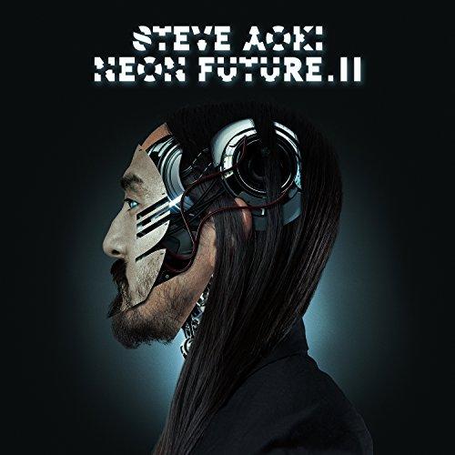 Steve Aoki - Neon Future II - Zortam Music