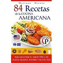 84 RECETAS DE LA COCINA AMERICANA: Para degustar el sabor típico de platos salados, postres y mucho más (Colección Cocina Práctica) (Spanish Edition)