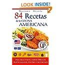 84 RECETAS DE LA COCINA AMERICANA: Para degustar el sabor típico de platos