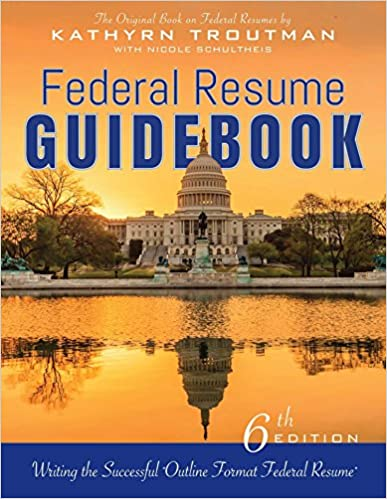 Federal Resume Guidebook, 6th Ed