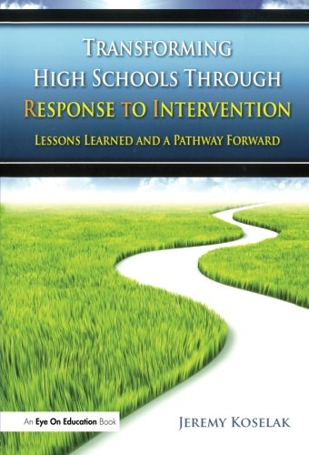 Transforming High Schools Through RTI: Lessons Learned And A Pathway Forward (Volume 8)