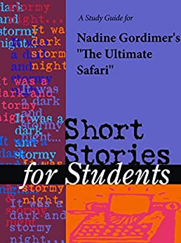 love short story and nadine gordimer Success criticism has focused on the short stories, on which nadine gordimer's  reputation as a writer rests however, the late bourgeois world, which is really.