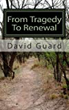 From Tragedy to Renewal, David Guard, 1453812687