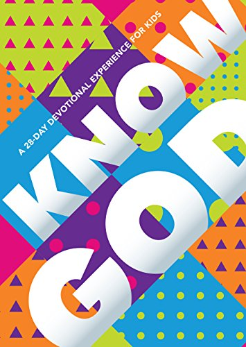 Know God: A 28-Day Devotional Experience for Kids