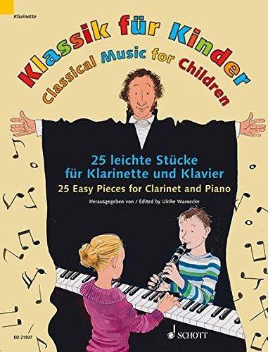 Classical Music For Children: 25 Easy Pieces For Clarinet And Piano Score And (Classical Sheet Music Clarinet)