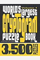 World's Largest Cryptogram Puzzle Book: 3,500 Inspirational, Funny & Wise Cryptoquotes from Famous Thinkers, Doers, and Celebrities (Volume 1) Paperback