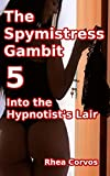 The Spymistress Gambit 5: Into the Hypnotist's Lair